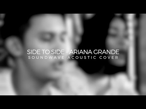 ARIANA GRANDE  - SIDE TO SIDE COVER (soundwave cover)