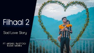 Filhall 2 | Main Kisi Aur Ka Hu Filhall | B Praak | Heart Touching Love Story | Cute Love Story