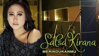 Gambar cover Salsa Kirana - Merindukanmu (Official Music Video)