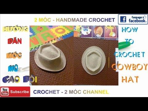 [CROCHET] HƯỚNG DẪN MÓC MŨ CAO BỒI P2 ||HOW TO CROCHET COWBOY HAT P2
