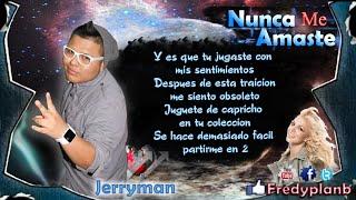 """""""Nunca Me Amaste"""" (Letras) - Jerryman & J Nelson Ft. Melodicow"""