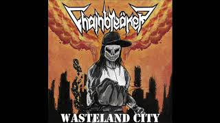 Chainbreäker - Wasteland City (Full Album, 2018)