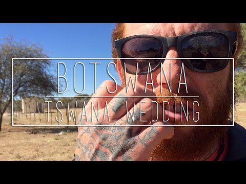 TSWANA WEDDING - BOTSWANA ('Round the World Ep 19)