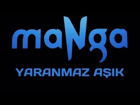 maNga - Yaranmaz Aşık