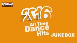 2016 All Time Telugu Dance Hits ♫♫♫    Telugu Songs 2016