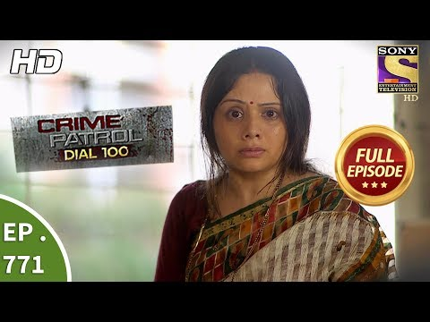 Crime Patrol Dial 100 - Ep 771 - Full Episode - 7th May, 2018
