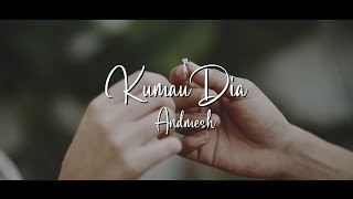 Download KUMAU DIA - ANDMESH (LIRIK)