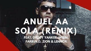 Anuel AA - Sola (Remix) feat. Daddy Yankee, Wisin, Farruko, Zion & Lennox   English Translation