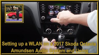 Setting up a WLAN on a 2017 Skoda Octavia Amundsen Audio System and Using