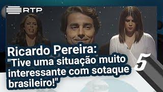 """Ricardo Pereira: """"Tive uma situação muito interessante com sotaque brasileiro!"""""""