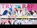 TRY TO RAP / NCT DREAM VERSION /  IF YOU RAP YOU WIN with lyrics
