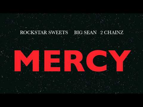 MERCY ft RockStar Sweets, Big Sean, & 2 Chainz