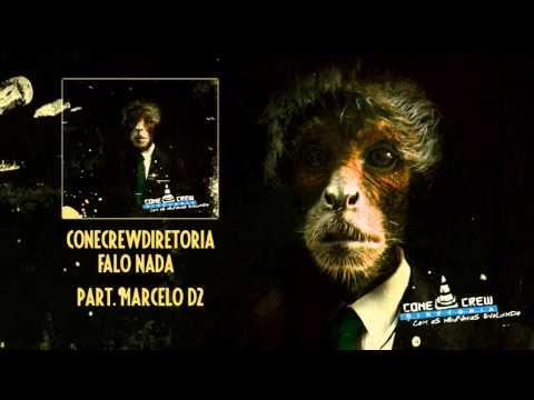 ConeCrewDiretoria - Falo Nada (part. Marcelo D2)