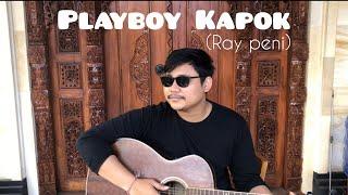 Download PLAYBOY KAPOK - RAY PENI (COVER)  by Bayu Marasyudi