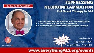Suppressing Neuroinflammation: Cell-Based Therapy in ALS from Dr. Stanley Appel.
