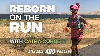 Dirt Diva Catra Corbett: Reborn On The Run  | Rich Roll Podcast