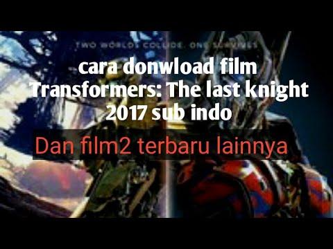 Cara Download Film Transformers: The Last Knight Sub Indonesia
