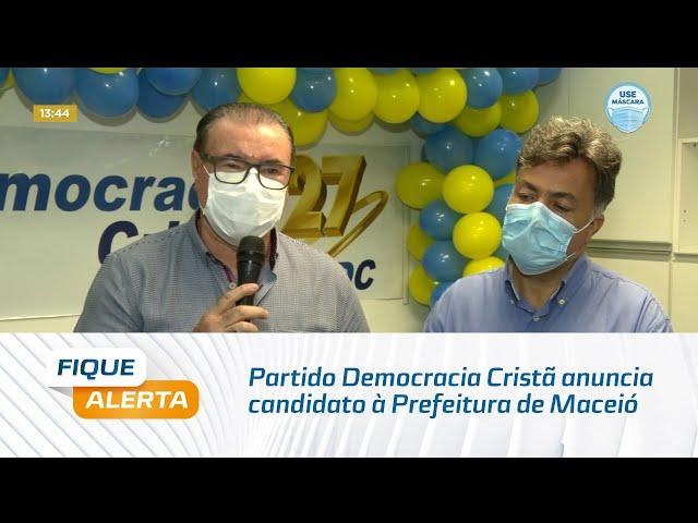 Eleições 2020: Partido Democracia Cristã anuncia candidato à Prefeitura de Maceió