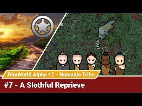 """Rimworld Nomadic Tribe #7 """"A Slothful Reprieve"""" No-Pause Challenge! Alpha 17 Gameplay Let's Play"""