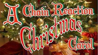 A Chain Reaction Christmas Carol (w/ StickTrickDominoDude)