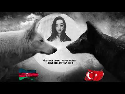 NİGAR MUHARREM- HASRET NEGMESİ (ONUR YEŞİL-FY) TRAP REMİX 2017-2018