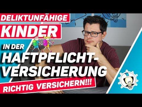 DELIKTUNFÄHIGE KINDER In Der Haftpflichtversicherung RICHTIG Versichern!