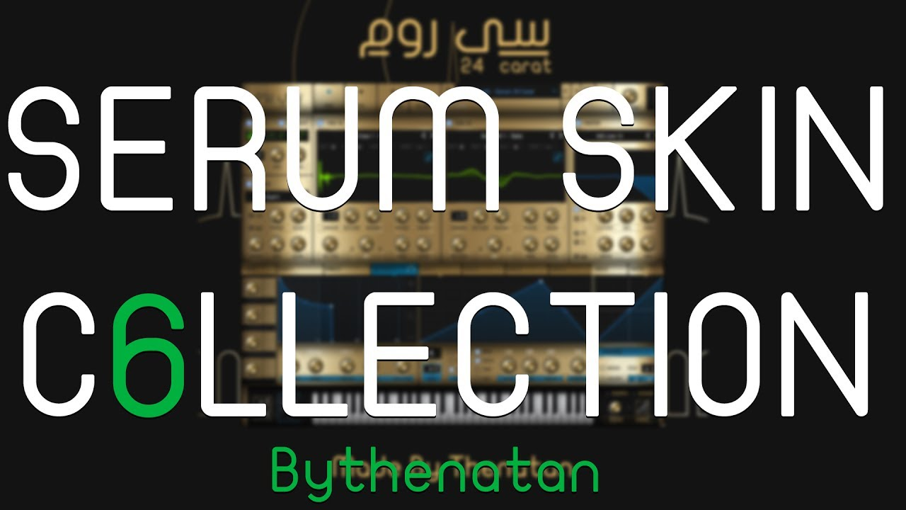Xfer Records - SERUM Skin Collection By Thenatan