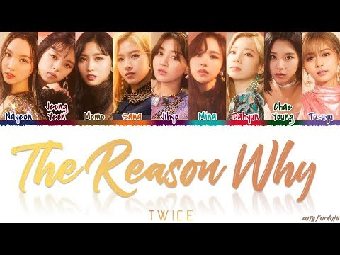 TWICE (トゥワイス) – 'THE REASON WHY' Lyrics [Color Coded_Kan_Rom_Eng]