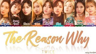 TWICE (トゥワイス) - 'THE REASON WHY' Lyrics [Color Coded_Kan_Rom_Eng]