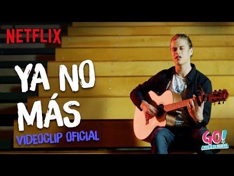 Go! Vive A Tu Manera - Ya No Más Videoclip Oficial