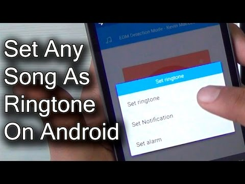 How To Set Any Song As Ringtone On Android? Tutorial Video