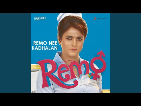"Remo Nee Kadhalan (From ""Remo"")"