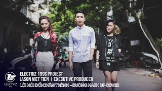 Lời Nói Dối Chân Thật / Buông Mash Up Cover - Electriz 199s