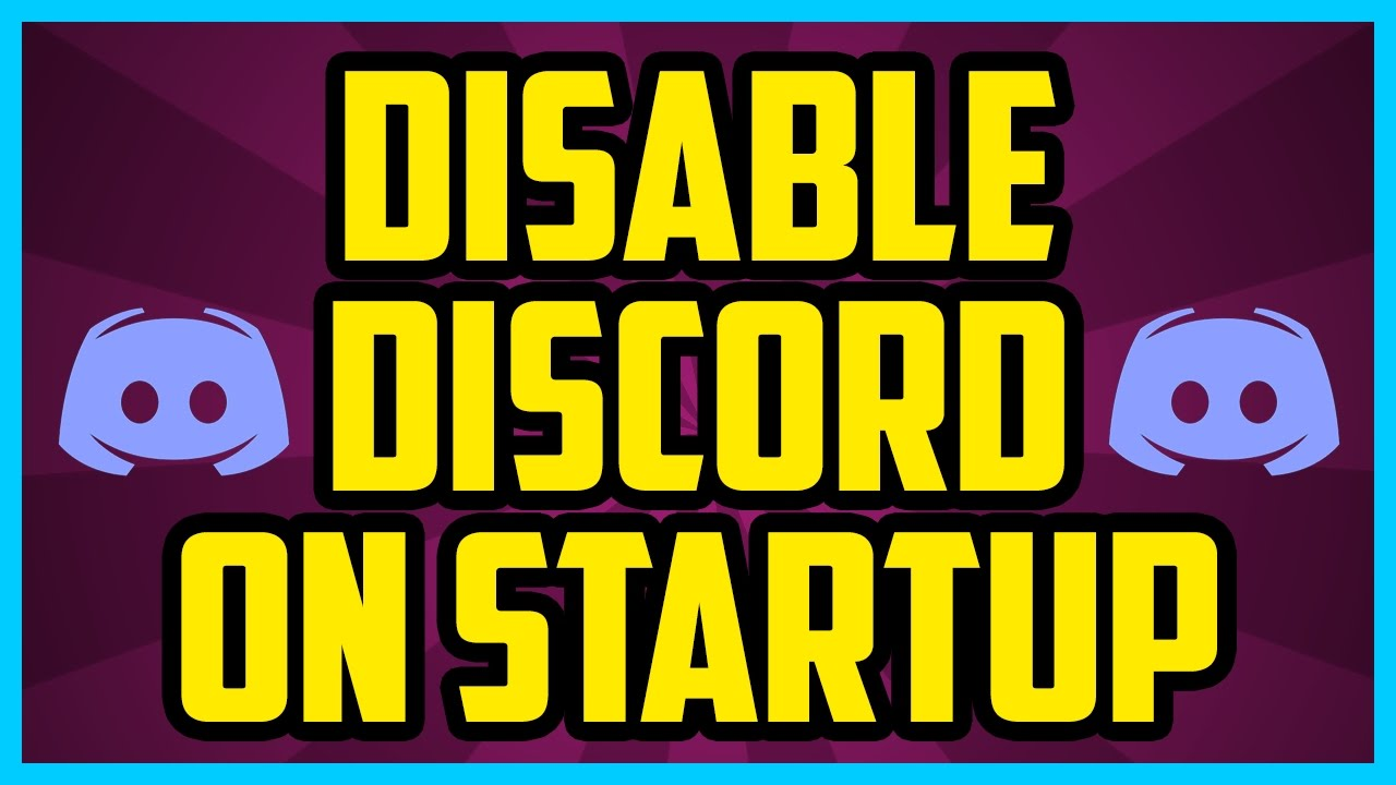 How To Disable Discord On Startup  Quick Easy Stop Discord From Starting Automatically