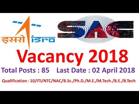ISRO 85 Scientist and Technician Vacancy : Space Application Centre ISRO Ahmedabad || ISRO