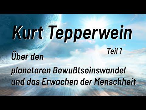 Kurt Tepperwein - Über den planetaren Bewusstseinswandel und das Erwachen der Menschheit (Teil 1)