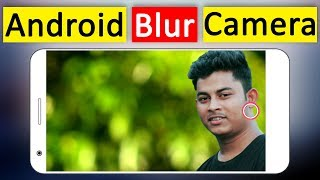 Best Auto Blur Camera App For Android Like DSLR Blur Background Effect