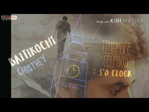 Baitikochi chuste time emo 3 oclock lyrical full HD  song