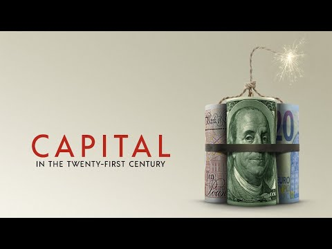 Capital in the Twenty-First Century – Official U.S. Trailer