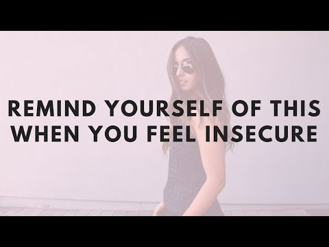 5 THINGS TO TELL YOURSELF WHEN YOU FEEL INSECURE.