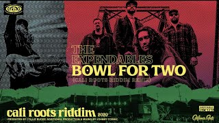 The Expendables - Bowl For Two (Cali Roots Riddim Remix) |  (Produced by Collie Buddz)