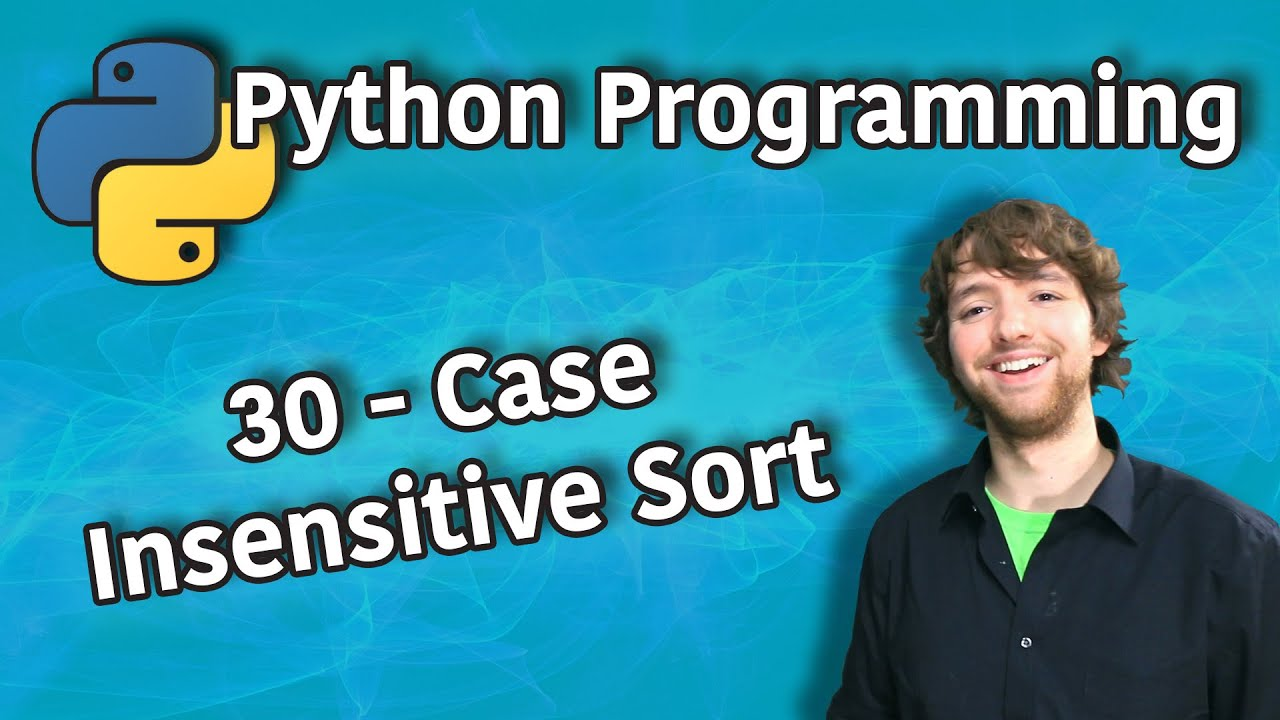 Python Programming  - Case Insensitive Sort