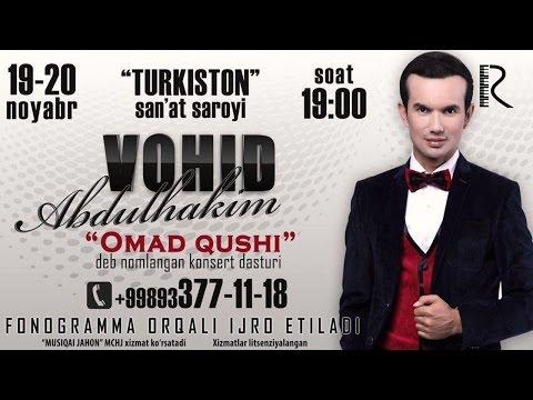 Vohid Abdulhakim - Omad qushi nomli konsert dasturi 2016