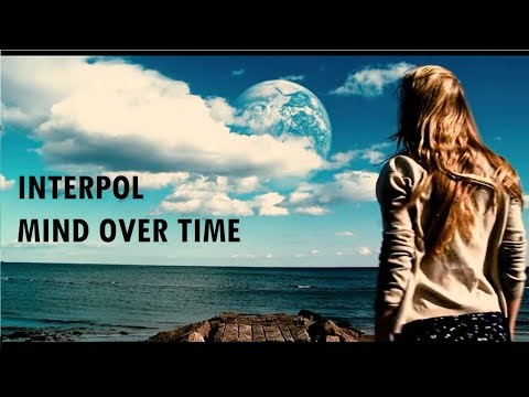Interpol - Mind Over Time [Video]