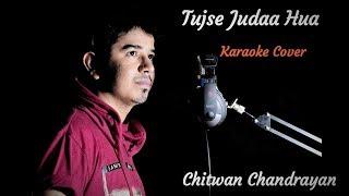 Judaa | Karaoke Cover | Chitwan Chandrayan | Arijit Singh | Tujse Judaa Hua