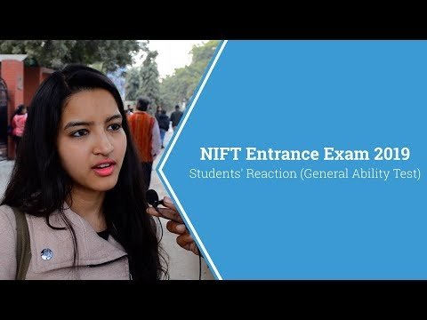 NIFT Entrance Exam 2019 Students Reaction (General Ability Test)