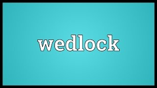 Wedlock Meaning