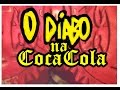 coca cola satanismo no rótulo - o diabo na coca cola - devil on the coca label