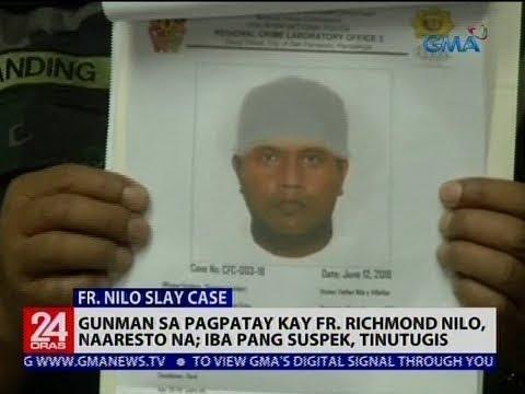 Gunman sa pagpatay kay Fr. Richmond Nilo, naaresto na; iba pang suspek, tinutugis