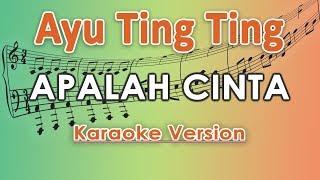 Ayu Ting Ting x Keremcem - Apalah Cinta (Karaoke Lirik Tanpa Vokal) by regis